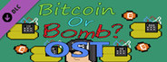 Bitcoin Or Bomb? - OST