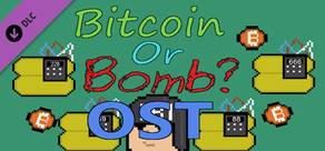 Bitcoin Or Bomb? - OST cover art