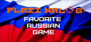 PLATI NALOG: Favorite Russian Game cover art