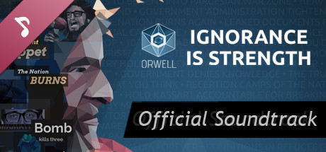 Orwell: Ignorance is Strength - OST