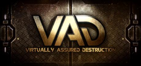 VAD - Virtually Assured Destruction