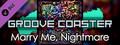Groove Coaster - Marry me,Nightmare