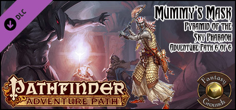 Fantasy Grounds - Pathfinder RPG - Mummy's Mask AP 6: Pyramid of the Sky Pharaoh (PFRPG)