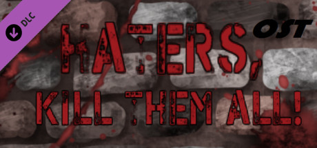 Haters, kill them all! - Ost