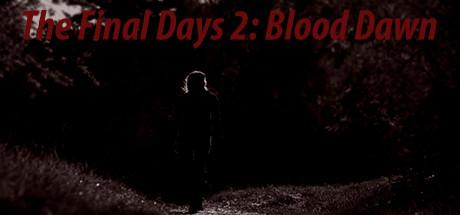 The Final Days: Blood Dawn