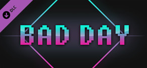 Bad Day - Extra Content cover art