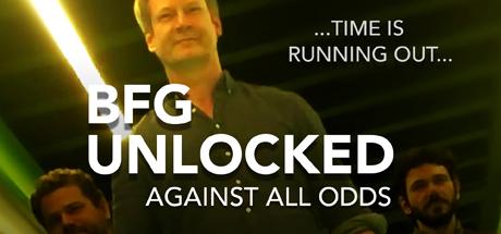 BFG Unlocked Against All Odds