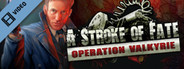 A Stroke of Fate: Operation Valkyrie Trailer