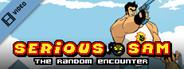 Serious Sam Random Encounter Launch Trailer