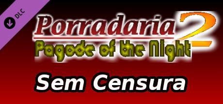 Porradaria 2 - Sem Censura