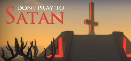 Don't Pray To Satan