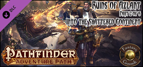 Fantasy Grounds - Pathfinder RPG - Ruins of Azlant AP 2: Into the Shattered Continent (PFRPG)