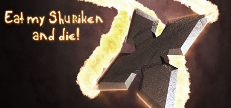 Eat my Shuriken and Die!