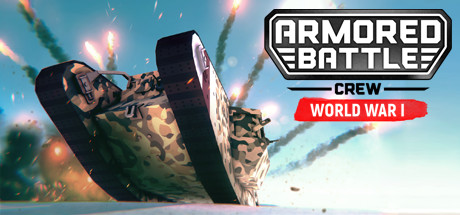 Armored Battle Crew [World War 1] - Tank Warfare and Crew Management Simulator