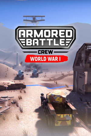 Armored Battle Crew [World War 1] - Tank Warfare and Crew Management Simulator poster image on Steam Backlog