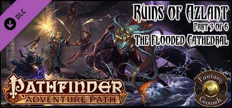 Fantasy Grounds - Pathfinder RPG - Ruins of Azlant AP 3: The Flooded Cathedral (PFRPG)