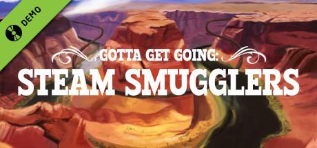 Gotta Get Going: Steam Smugglers Prologue Demo