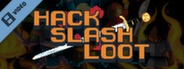 Hack Slash and Loot Trailer