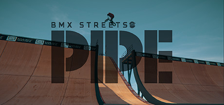 PIPE by BMX Streets on Steam Backlog
