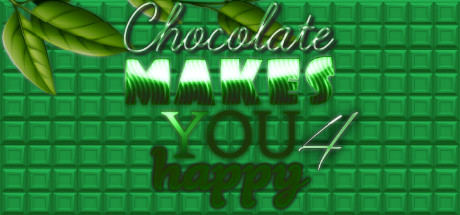Chocolate makes you happy 4 cover art