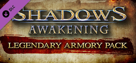 Shadows: Awakening - Legendary Armory Pack