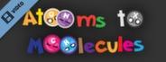 Atooms to Moolecules Trailer