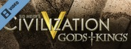 Civilization V Gods and Kings Lead Your Civ Trailer