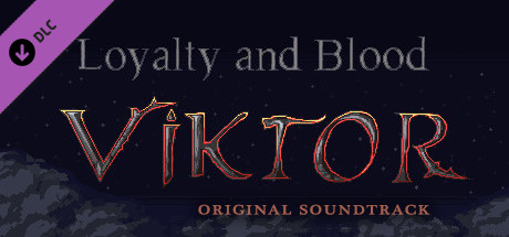 Loyalty and Blood: Viktor Origins OST