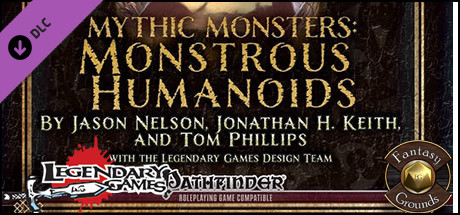 Fantasy Grounds - Mythic Monsters Monstrous Humanoids (PFRPG)
