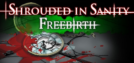 Shrouded in Sanity: Freebirth