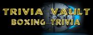 Trivia Vault: Boxing Trivia