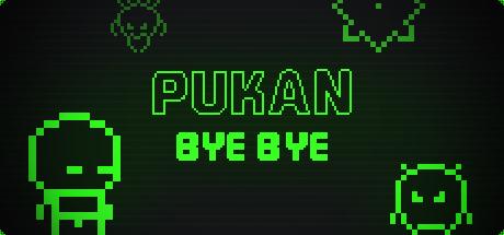 Pukan Bye Bye