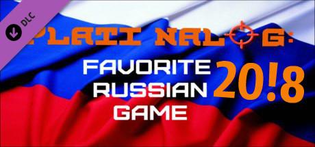 PLATI NALOG: Favorite Russian Game 20!8