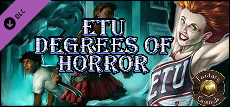 Fantasy Grounds - ETU: Degrees of Horror (Savage Worlds)