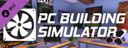 PC Building Simulator - Good Company Case