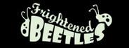 Frightened Beetles