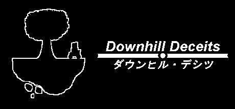 Downhill Deceits