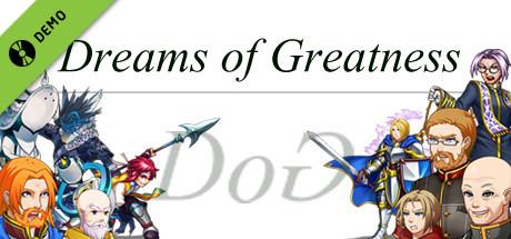 Dreams of Greatness Demo