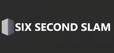 Six Second Slam