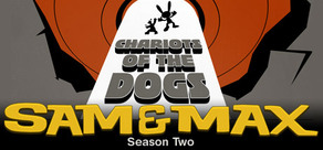 Sam & Max 204: Chariots of the Dogs cover art