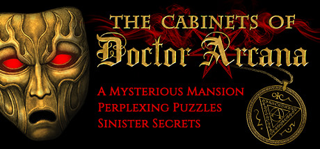 The Cabinets Of Doctor Arcana Is A Dark Adventure Game Set Inside The  Haunted Mansion Of A Mysterious Magician Who Vanished Several Years Ago.