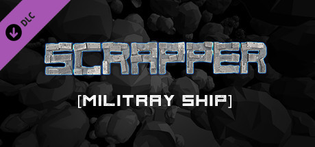 Scrapper - Military Ship Set