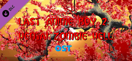 Last Anime Boy 2: Hentai Zombie Hell OST