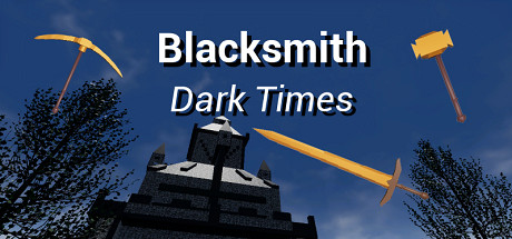 Blacksmith: Dark Times