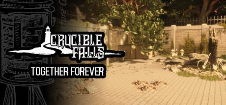 Crucible Falls: Together Forever