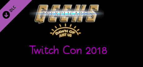 Inexplicable Geeks, Outfit Pack: Twitch Con 2018