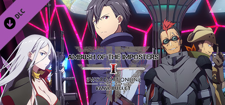 Sword Art Online: Fatal Bullet - Ambush of the Imposters