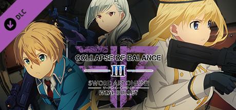 SWORD ART ONLINE: FATAL BULLET - Collapse of Balance
