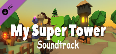 My Super Tower 3 Soundtrack (DLC)