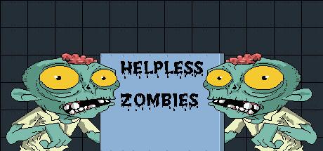 Helpless Zombies